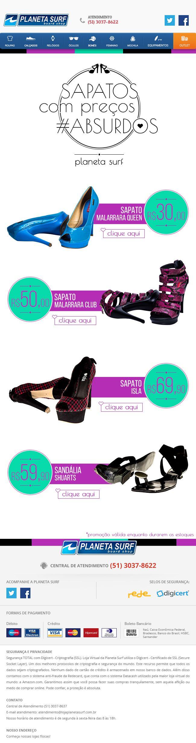 """E-mail Marketing desenvolvido para loja Planeta Surf, com o tema """"Sapatos com preços absurdos"""".  Splashbox desenvolvida para a loja virtual do cliente Sul Games.  Direção de Arte: ALEXANDRE R. Agência: TRINTO"""