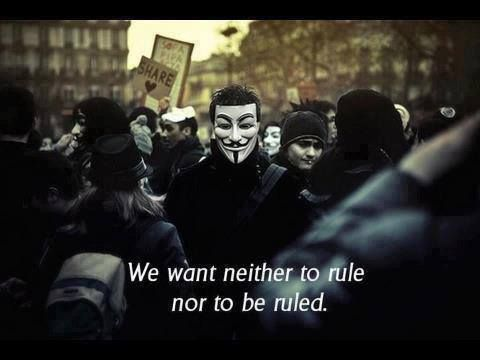 We want neither to rule nor to be ruled | Anonymous ART of Revolution