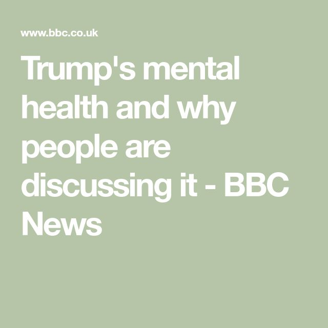 Trump's mental health and why people are discussing it - BBC News