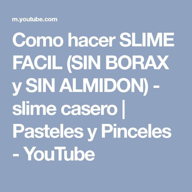 Como hacer SLIME FACIL (SIN BORAX y SIN ALMIDON) - slime casero | Pasteles y Pinceles - YouTube