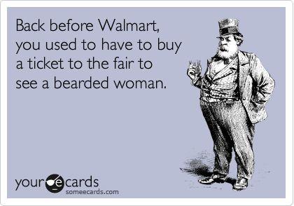 Bahaha!: Ah Walmart, Walmart Shoppers, At Walmart, Freak Show, So Funny, So Sad, Beards Woman, Walmart Jokes, People Of Walmart