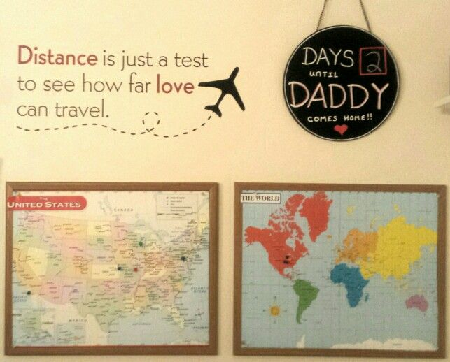 Pilot family wall- counting days until Daddy comes home.  Pilot wives, similar to deployment wall.  Helps learn geography while seeing where Daddy/Mommy is.