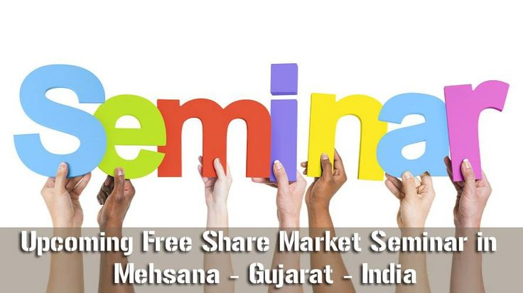 Upcoming #Free #Share_Market #Seminar in #Mehsana Date & Time – 18/5/2017 to 20/5/2017 – Thursday to Saturday – 7:00 PM Address - Real Taste Restaurant, 3rd Floor, Dwarkesh Corporate, Nr. Krishna Complex, Radhanpur Circle,Mehsna - 384002.