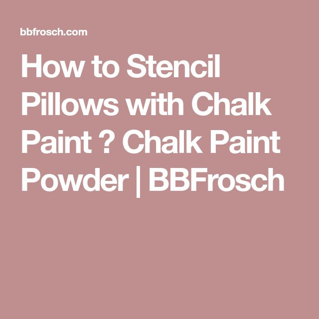 How to Stencil Pillows with Chalk Paint ⋆ Chalk Paint Powder | BBFrosch
