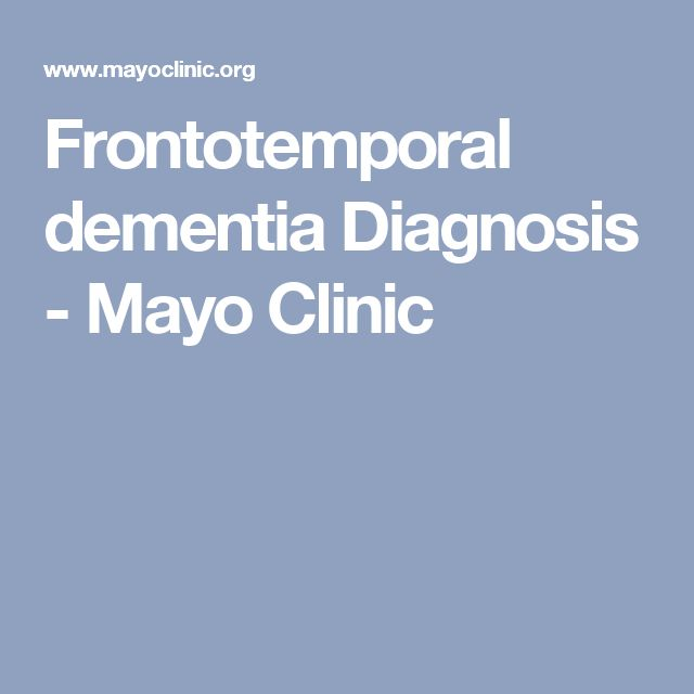Frontotemporal dementia Diagnosis - Mayo Clinic