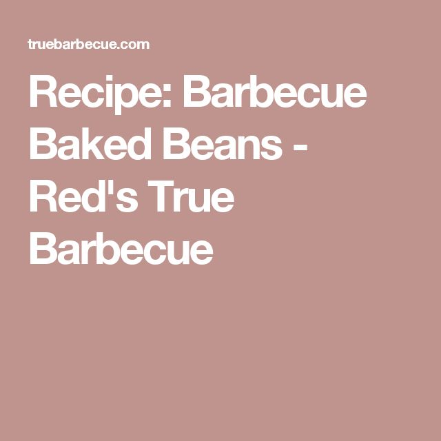 Recipe: Barbecue Baked Beans - Red's True Barbecue