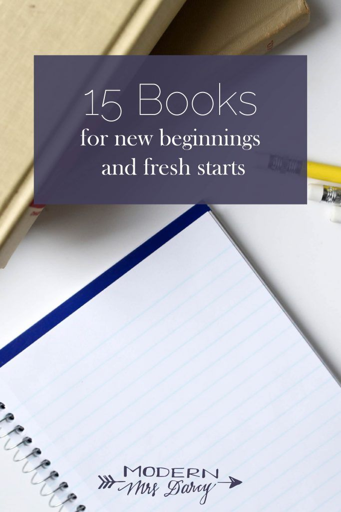 15 books for new beginnings and fresh starts: a book list for creating routines, rhythms, habits, and clean slates in your life this fall.