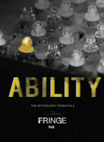 Fringe - The Mythology Essentials - Ability