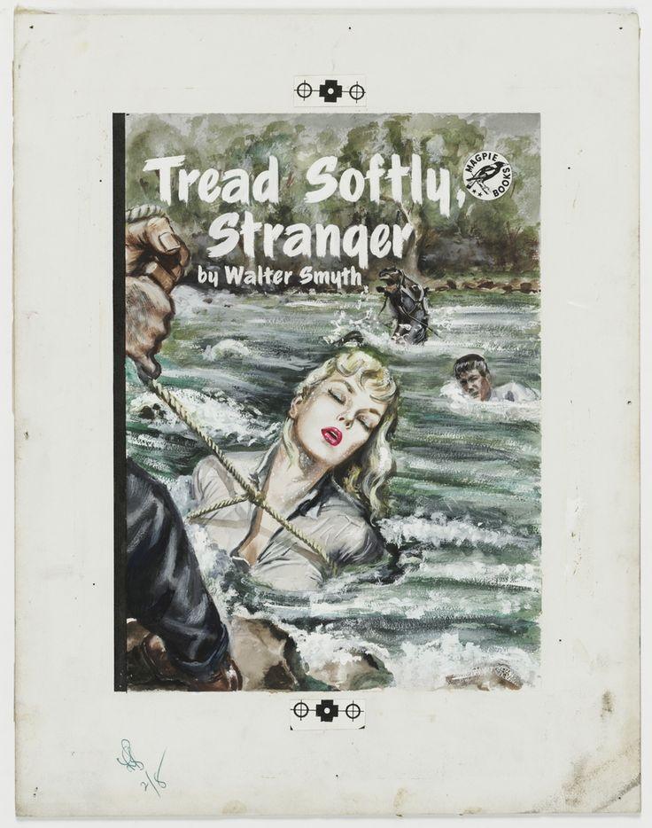 "'Tread Softly Stranger', ca.1946, cover illustration for crime story ""pulp"" published by Frank C. Johnson, Sydney."