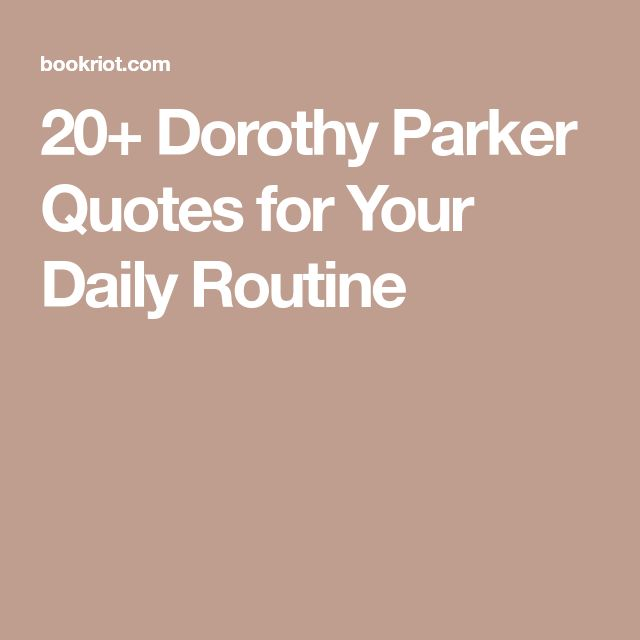 20+ Dorothy Parker Quotes For Your Daily Routine  Resume Dorothy Parker