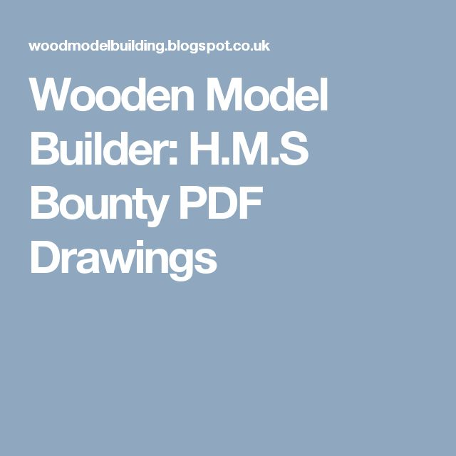 Wooden Model Builder: H.M.S Bounty PDF Drawings