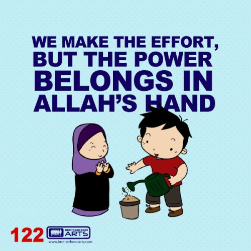 "122: Ahmad Says ""We make the effort, but the power belongs in Allah's hand."""