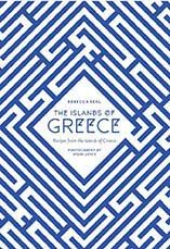 The Islands of Greece by Rebecca Seal. Traditional recipes from across the Greek seas | Cooked