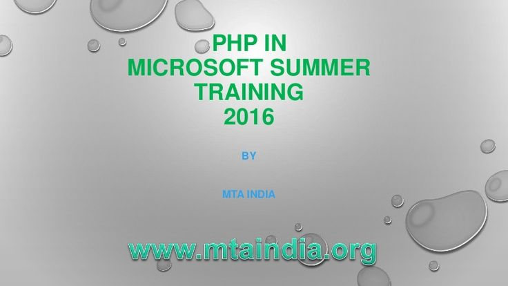Learn PHP in Microsoft Summer Training 2016 to get better knowledge and professional experience. Visit here for complete information.