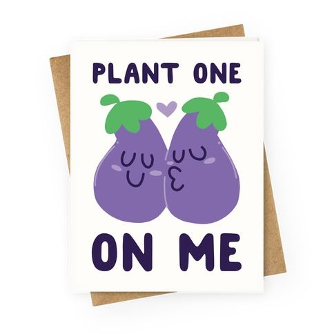 Plant One On Me Eggplant Greeting Cards Lookhuman Greeting Cards Greetings Blank Greeting Cards