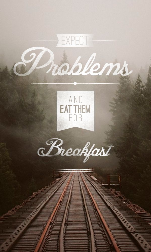 Eat them for breakfast.Life Quotes, Second Breakfast, Remember This, Expecting Problems, Inspiration, Chin Up, Motivation, Eating, Quotes Life