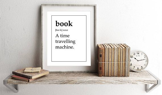 Who said time-travelling machines don't exist? Of course, they do exist and you can find them everywhere in the form of books. This book definition print would make a wonderful gift for any book lover and reader.  With a minimalist design, this book definition poster would look great on any home library wall. Set against a white background, only when you read it, you realize there's something incredibly weird and funny about this definition!