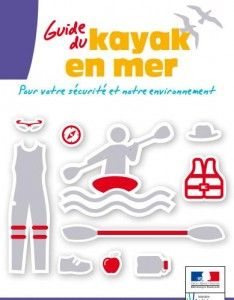 LE GUIDE DU KAYAK EN MER - Document réalisé sur la base d'une collaboration entre l'École nationale de voile et des sports nautiques (ENVSN) et le ministère du Développement durable (direction des affaires maritimes, mission de la navigation de plaisance et des loisirs nautiques).