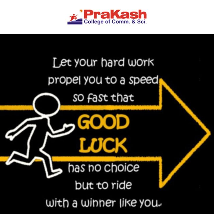 Let your hard work propel you to a speed so fast that GOOD LUCK has no choice but to ride with a winner like you. PrakashCollege  #GandhiShirish #prakashcollege