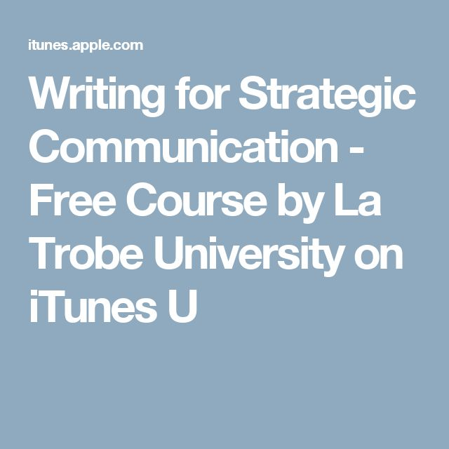 Writing for Strategic Communication - Free Course by La Trobe University on iTunes U
