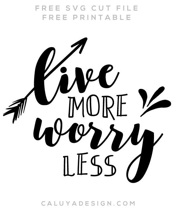 FREE live more worry less SVG cut file, Printable vector clip art download. Free printable clip art Funny Quotes.  (scheduled via http://www.tailwindapp.com?utm_source=pinterest&utm_medium=twpin)