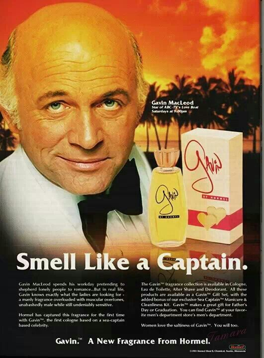 """Celebrity fragrances 80's style - Gavin MacLeod from the """"Love Boat"""". Even stranger than that is the fact it's made by the same people that make Spam...WTF?"""