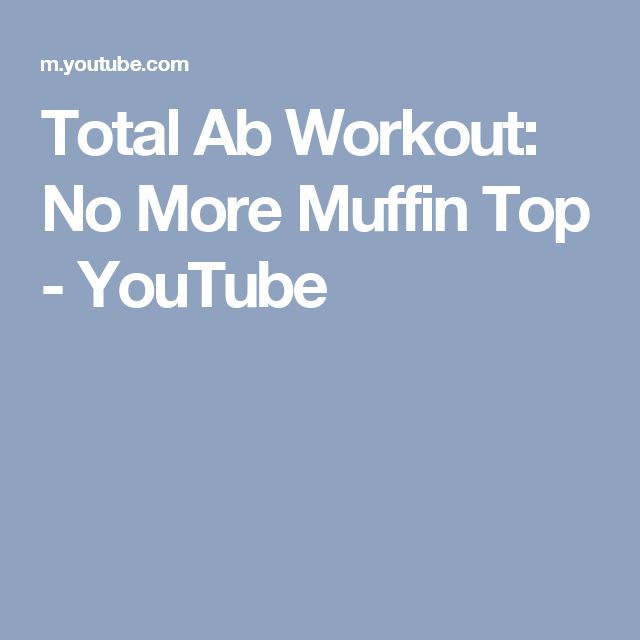 Total Ab Workout: No More Muffin Top - YouTube