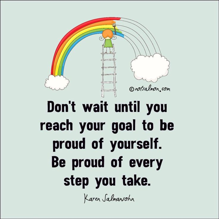 """Don't wait until you reach your goal to be proud of yourself. Be proud of every step you take.""  #quotes #motivation"