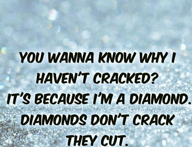 Diamonds don't Crack.