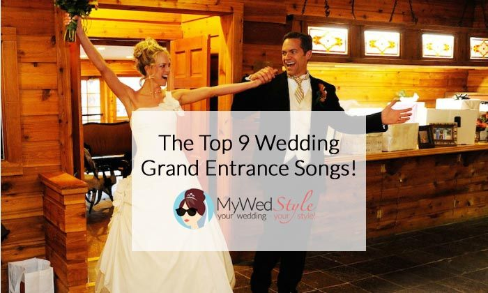 The Top 9 Songs For Your Wedding Grand Entrance Grand