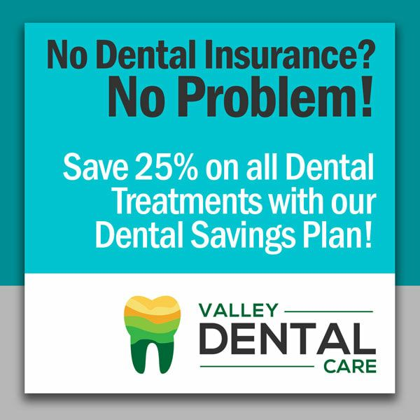 Valley Dental Care Dentist El Paso Tx Dental Savings Plan