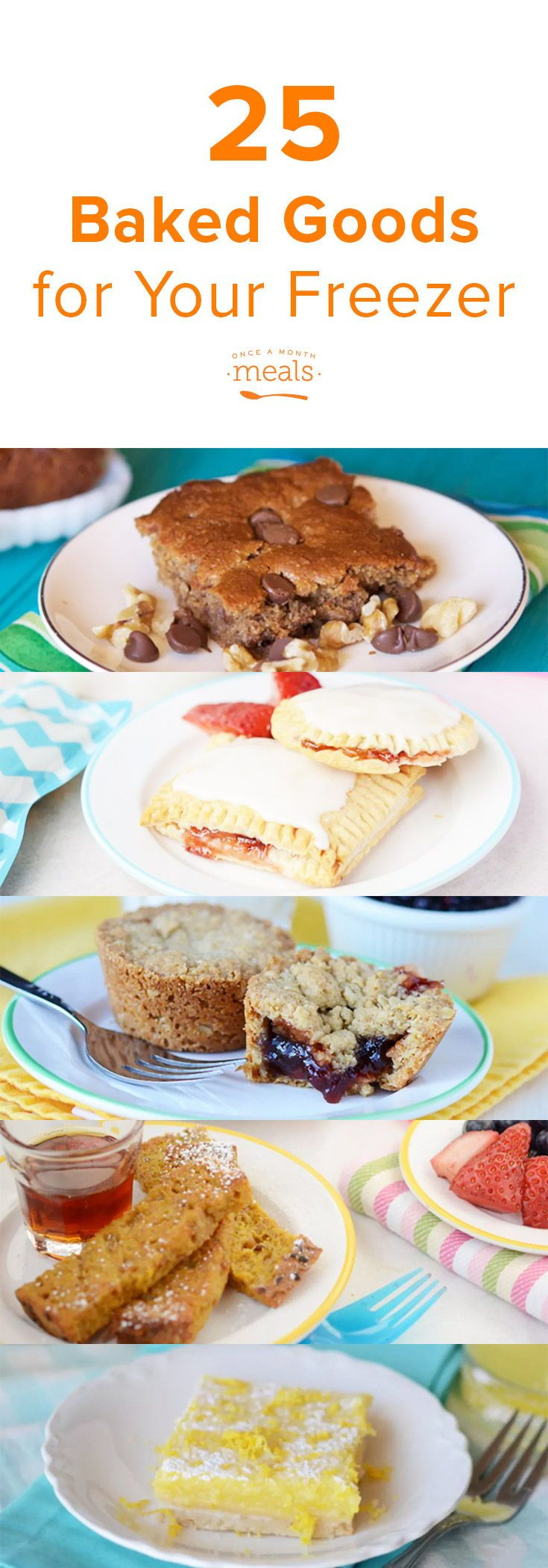 Top 25 Freezer Friendly Baked Goods