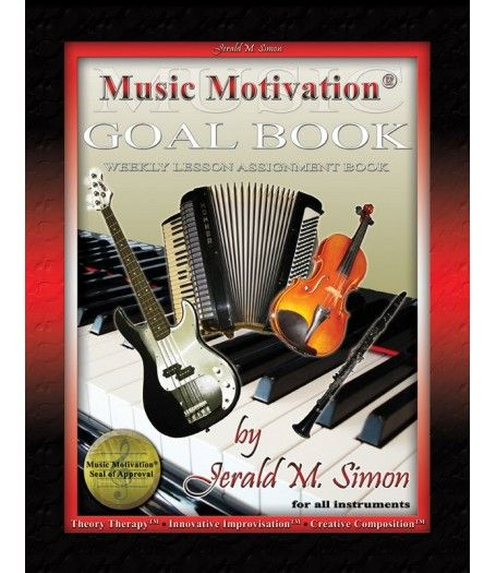 The Music Motivation® Goal Book™ (a weekly lesson assignment book for all instruments) by Jerald Simon - PDF book download - The Music Motivation® Goal Book™ is a weekly lesson assignment book to help motivate music students of all instruments to set and achieve goals for themselves. The book contains the Music Motivation® Methodology™ written by Jerald Simon, the Music Motivation® Checklist™, goal worksheets, and 52 weekly lesson assignment pages for the year.