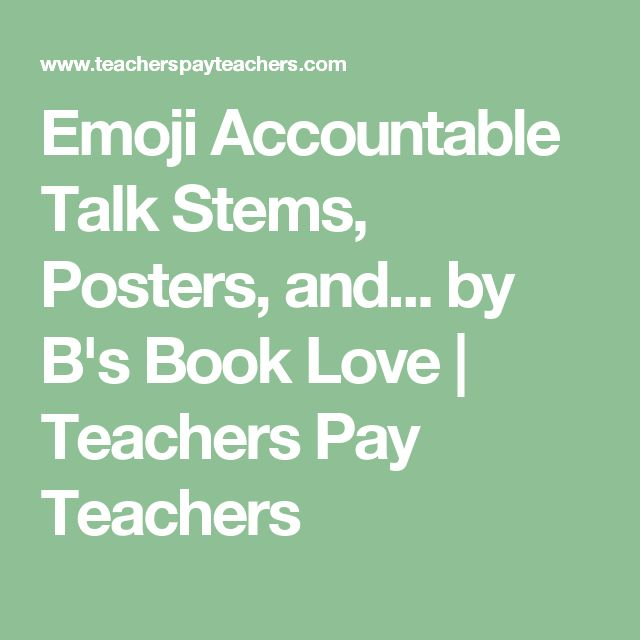 Emoji Accountable Talk Stems, Posters, and... by B's Book Love | Teachers Pay Teachers