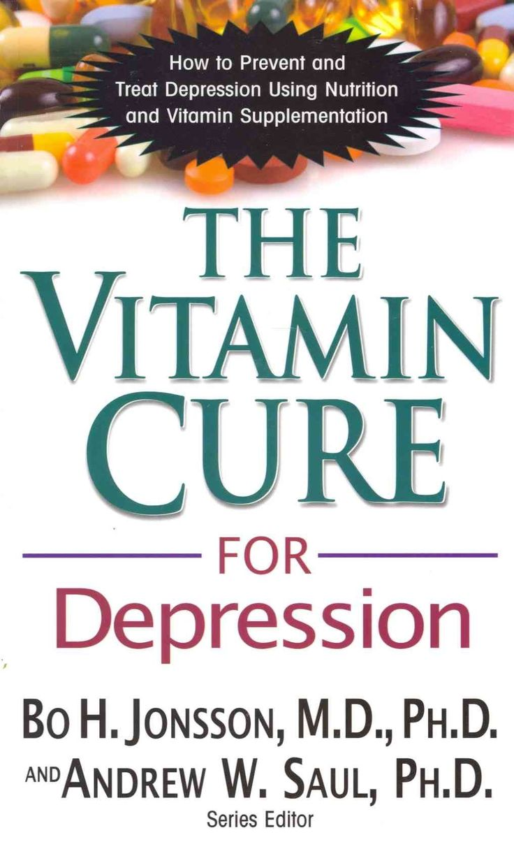 Vitamin Cure for Depression: How to Prevent and Treat Depression Using Nutrition and Vitamin Supplementation