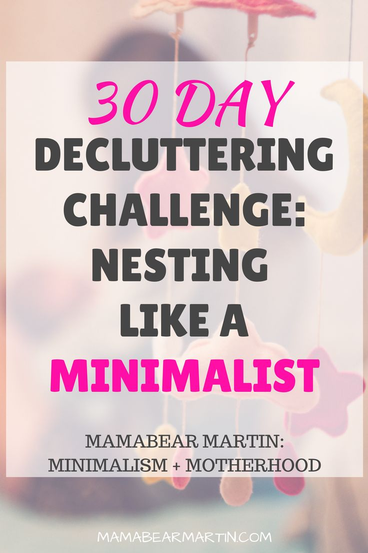 Preparing for Baby | Minimalist Mama | 30 Day Decluttering Challenge | Decluttering Before Baby | Organizing | Pregnancy | Nesting | MamaBear Martin: Minimalism + Motherhood