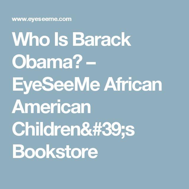 Who Is Barack Obama? – EyeSeeMe African American Children's Bookstore