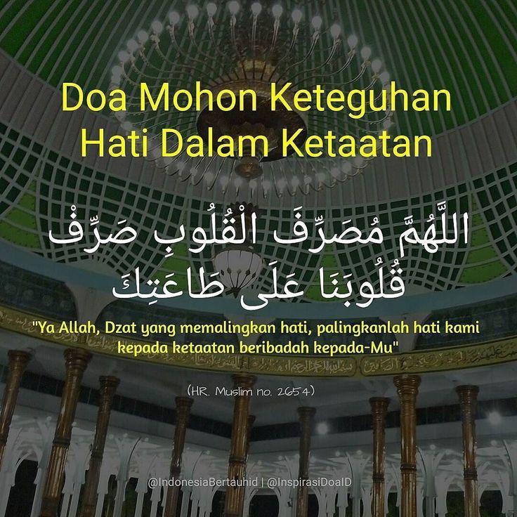 . Doa Memohon Keteguhan Hati Dalam Ketaatan  اللهم مصرف القلوب صرف قلوبنا على طاعتك  Allahumma mushorrifal quluub shorrif quluubanaa ala thoatik  Ya Allah Dzat yang memalingkan hati palingkanlah hati kami kepada ketaatan beribadah kepada-Mu  HR. Muslim no. 2654  . . Follow @InspirasiDoaID  Follow @InspirasiDoaID  Follow @InspirasiDoaID   #IndonesiaBertauhid #IslamRahmatanLilAlamin #InspirasiDoaIB #Doa #Dailydoa #DoaSeharihari #Islam http://ift.tt/2f12zSN
