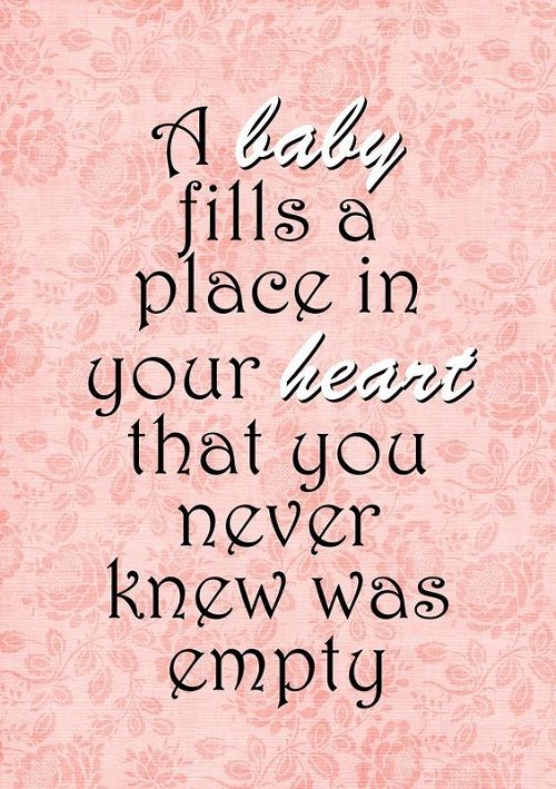 Baby Fills a Place in Heart Baby Quotes more: http://www.newmomstuff.com/blog