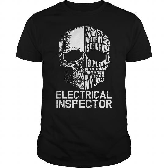 ELECTRICAL INSPECTOR Skull Job LIMITED TIME ONLY. ORDER NOW if you like, Item Not Sold Anywhere Else. Amazing for you or gift for your family members and your friends. Thank you! #skull #Shirts