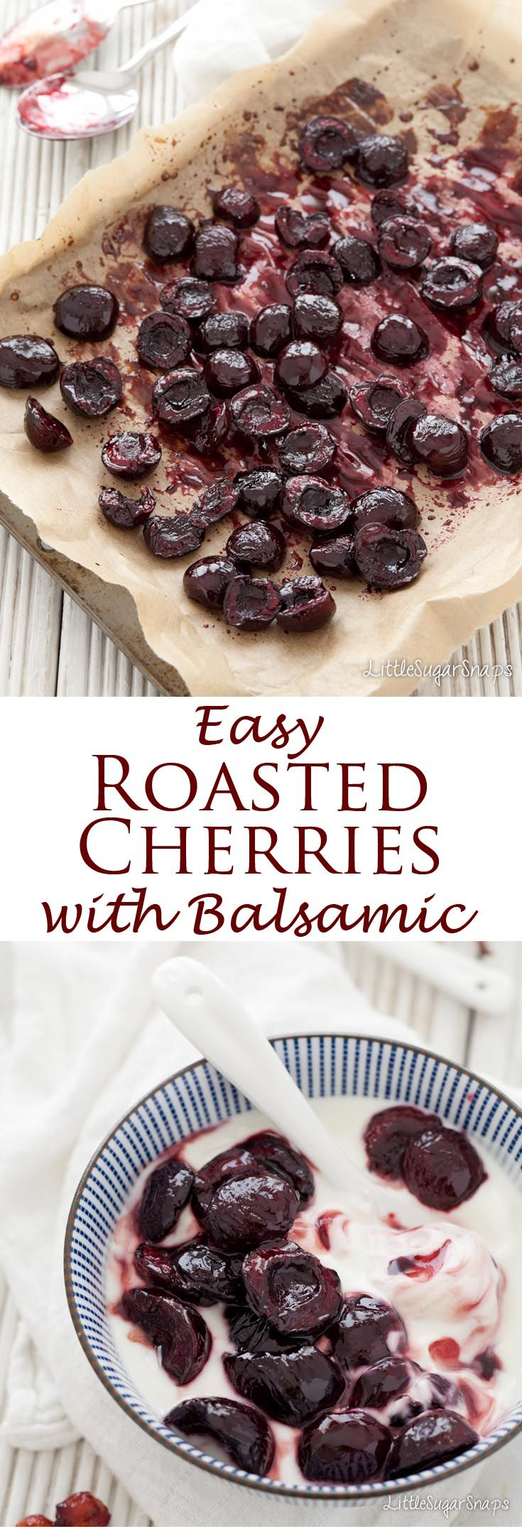 Roasted Cherries with a hint of Balsamic Vinegar are so easy to make and require just 3 ingredients. The result is impressive: intense, juicy cherries glazed in a thick syrup. They are unexpectedly good.