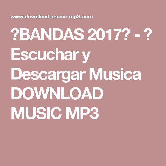 【BANDAS 2017】 - ✅ Escuchar y Descargar Musica DOWNLOAD MUSIC MP3