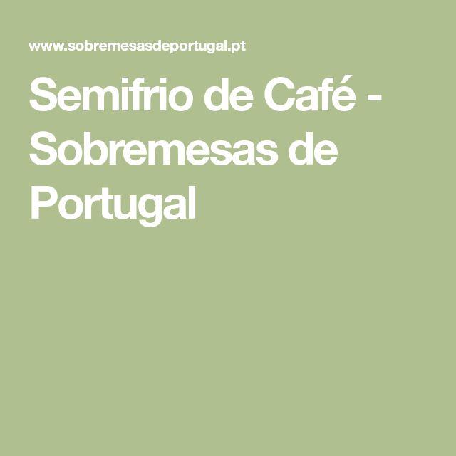 Semifrio de Café - Sobremesas de Portugal