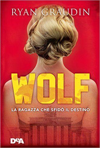 Risultati immagini per wolf la ragazza che sfidò il destino