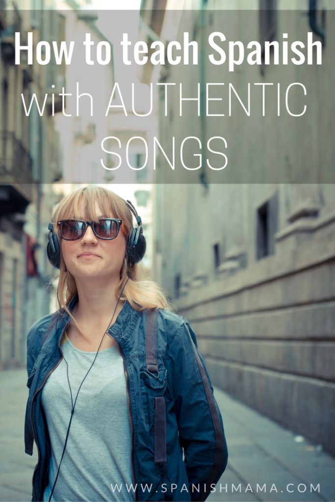 What I've learned about using authentic songs to teach a foreign language, and what I wish I'd known as a new Spanish teacher¡