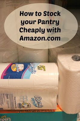 How to Use Amazon to Cheaply Prepare for an #Emergency and Stock your #Pantry