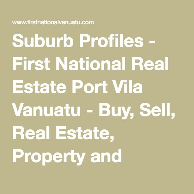 Suburb Profiles - First National Real Estate Port Vila Vanuatu - Buy, Sell, Real Estate, Property and Homes for Lease & Rent. Port Vila, Devils Point Road, Whitesands