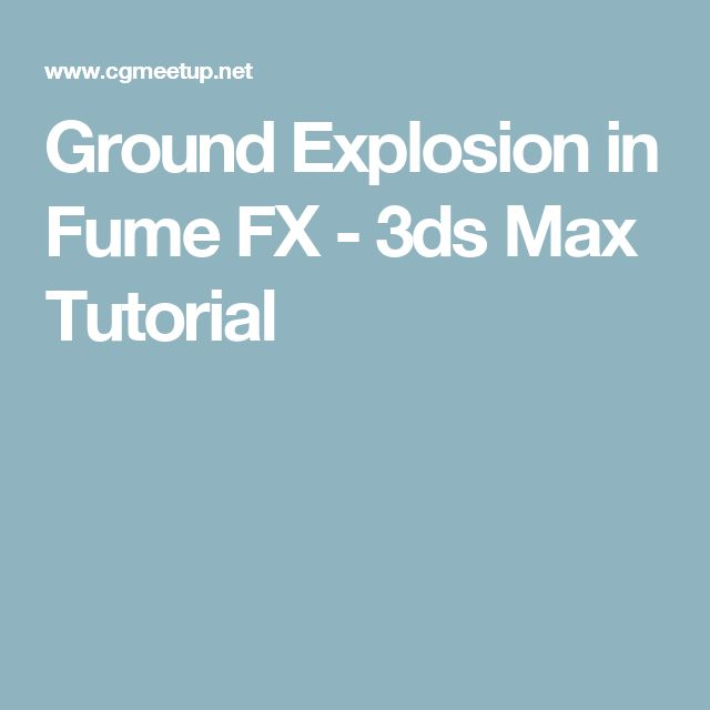 Ground Explosion in Fume FX - 3ds Max Tutorial