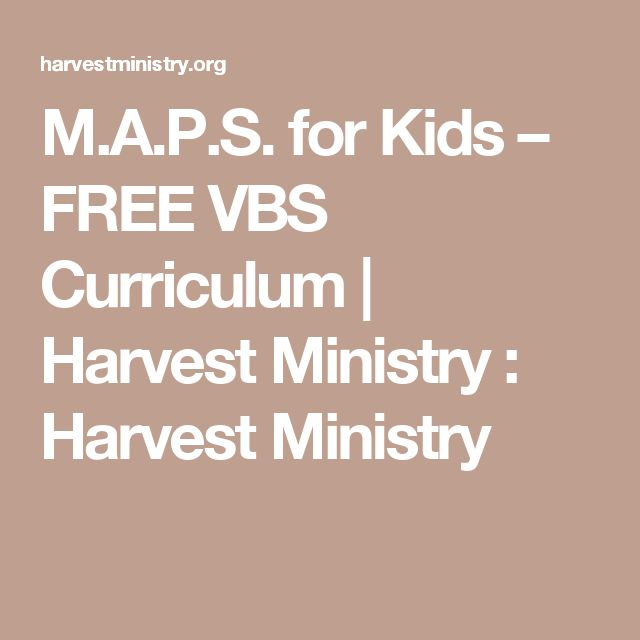 M.A.P.S. for Kids – FREE VBS Curriculum | Harvest Ministry : Harvest Ministry