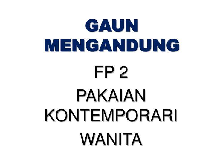 Gaun mengandung by Siti Fatimah Dzulkifli via slideshare